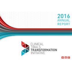 Clinical Trials Transformation Initiative 2016 Annual Report